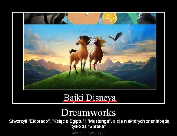 """Dreamworks –  Stworzyli """"Eldorado"""", """"Księcia Egiptu"""" i """"Mustanga"""", a dla niektórych znaninbędątylko za """"Shreka"""""""