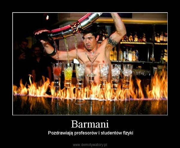 Barmani –  Pozdrawiają profesorów i studentów fizyki