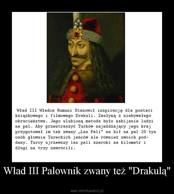 """Wład III Palownik zwany też """"Drakulą"""" –"""