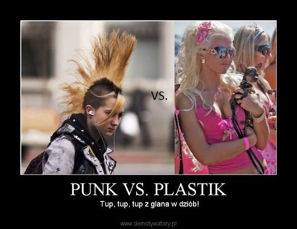 PUNK VS. PLASTIK – Tup, tup, tup z glana w dziób!