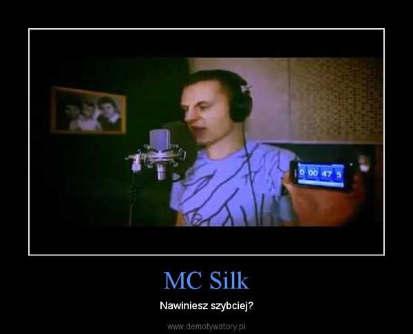 MC Silk – Nawiniesz szybciej?