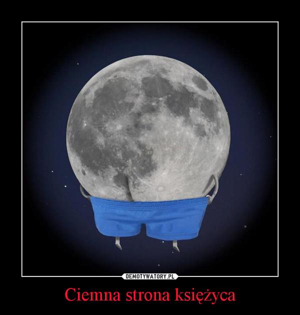 Ciemna strona księżyca –