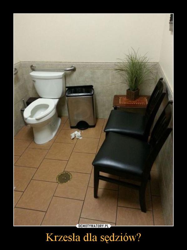 Krzesła dla sędziów? –