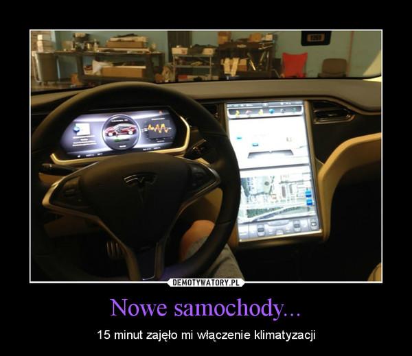 Nowe samochody... – 15 minut zajęło mi włączenie klimatyzacji