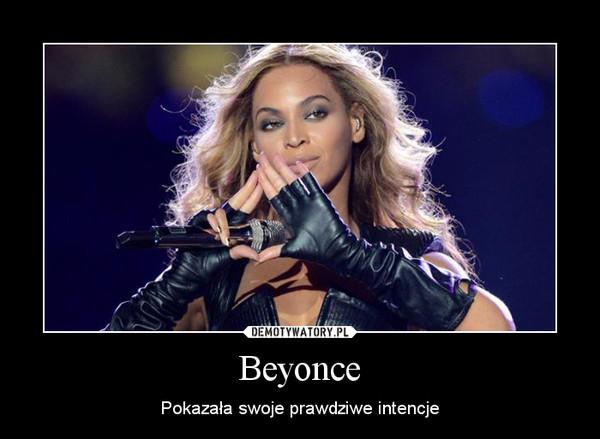 Beyonce – Pokazała swoje prawdziwe intencje