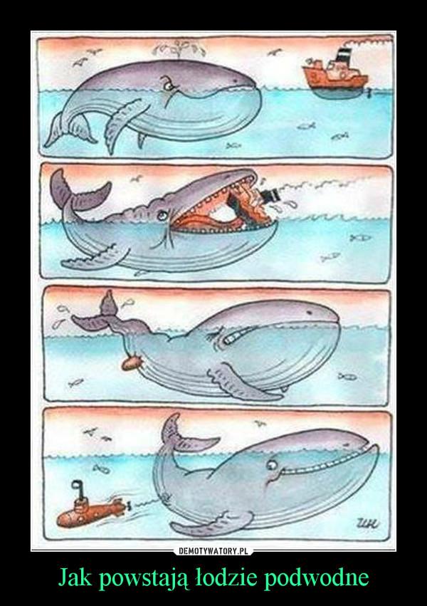 Jak powstają łodzie podwodne –
