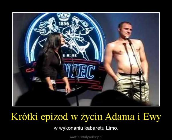 Krótki epizod w życiu Adama i Ewy – w wykonaniu kabaretu Limo.