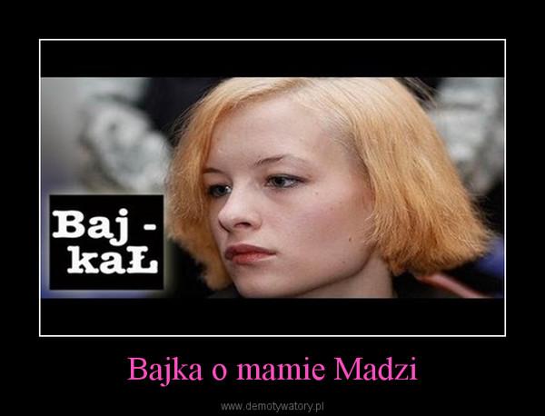 Bajka o mamie Madzi –