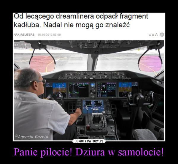 Panie pilocie! Dziura w samolocie! –