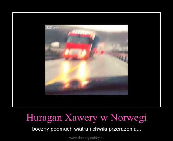 Huragan Xawery w Norwegi – boczny podmuch wiatru i chwila przerażenia...