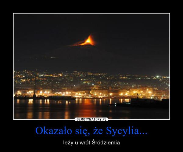 Okazało się, że Sycylia... – leży u wrót Śródziemia
