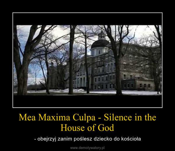 Mea Maxima Culpa - Silence in the House of God – - obejrzyj zanim poślesz dziecko do kościoła