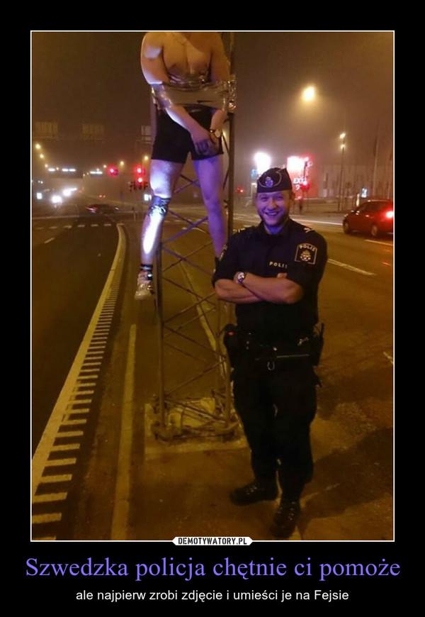Szwedzka policja chętnie ci pomoże – ale najpierw zrobi zdjęcie i umieści je na Fejsie