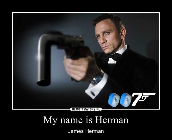 My name is Herman – James Herman