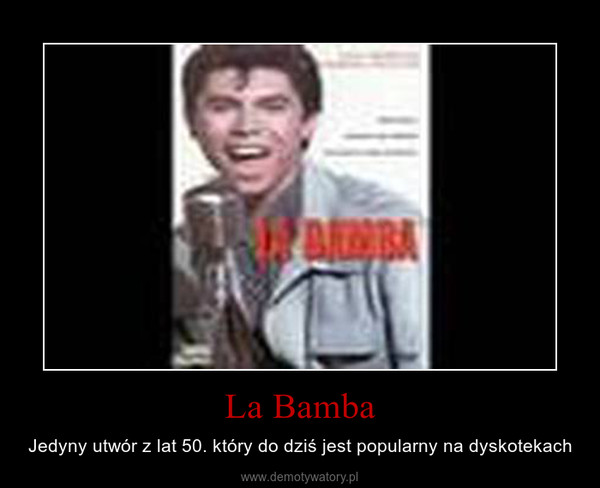 La Bamba – Jedyny utwór z lat 50. który do dziś jest popularny na dyskotekach