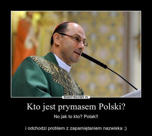 Kto jest prymasem Polski?