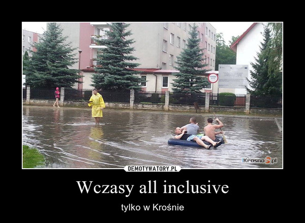 Wczasy all inclusive – tylko w Krośnie