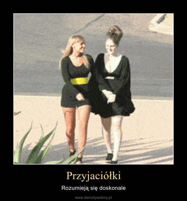 Przyjaciółki – Rozumieją się doskonale