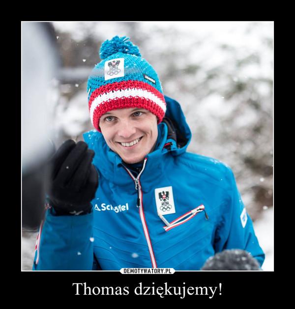 Thomas dziękujemy! –