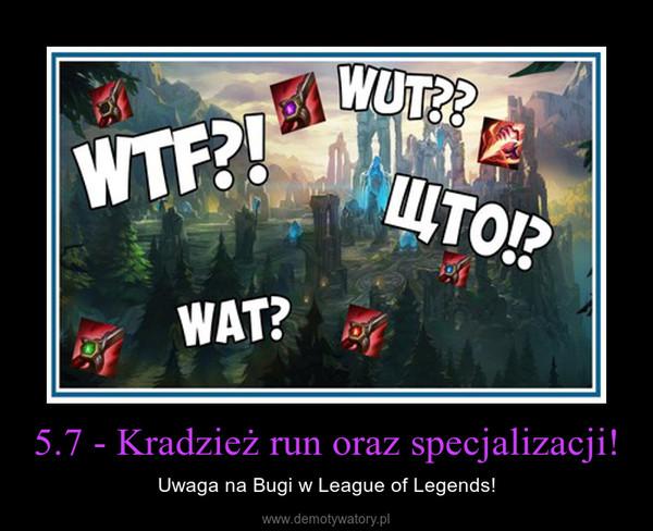 5.7 - Kradzież run oraz specjalizacji! – Uwaga na Bugi w League of Legends!