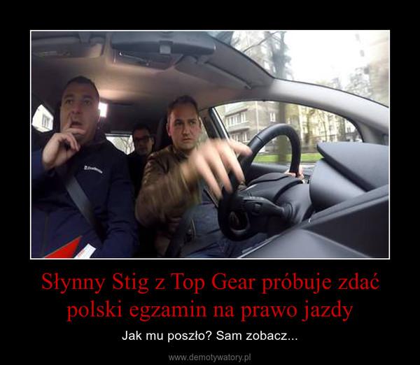 Słynny Stig z Top Gear próbuje zdać polski egzamin na prawo jazdy – Jak mu poszło? Sam zobacz...