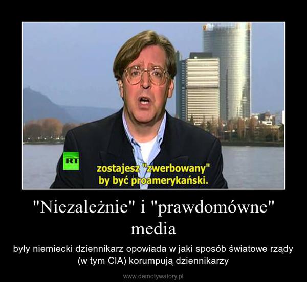"""""""Niezależnie"""" i """"prawdomówne"""" media – były niemiecki dziennikarz opowiada w jaki sposób światowe rządy (w tym CIA) korumpują dziennikarzy"""