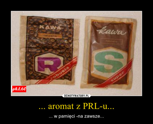 ... aromat z PRL-u...