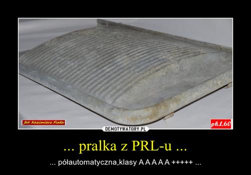 ... pralka z PRL-u ...