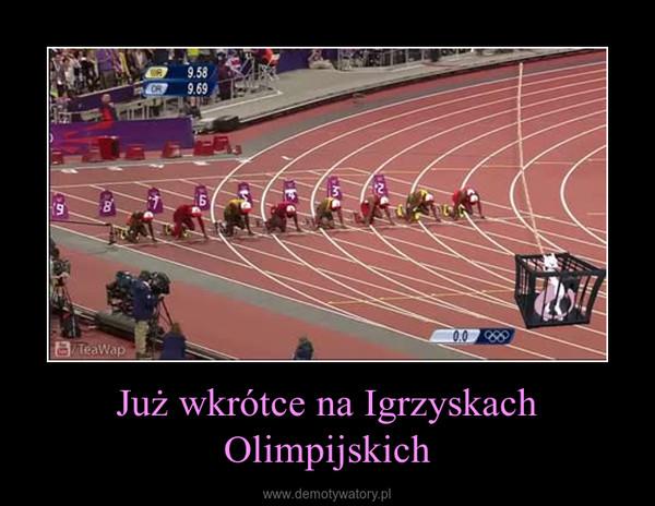 Już wkrótce na Igrzyskach Olimpijskich –