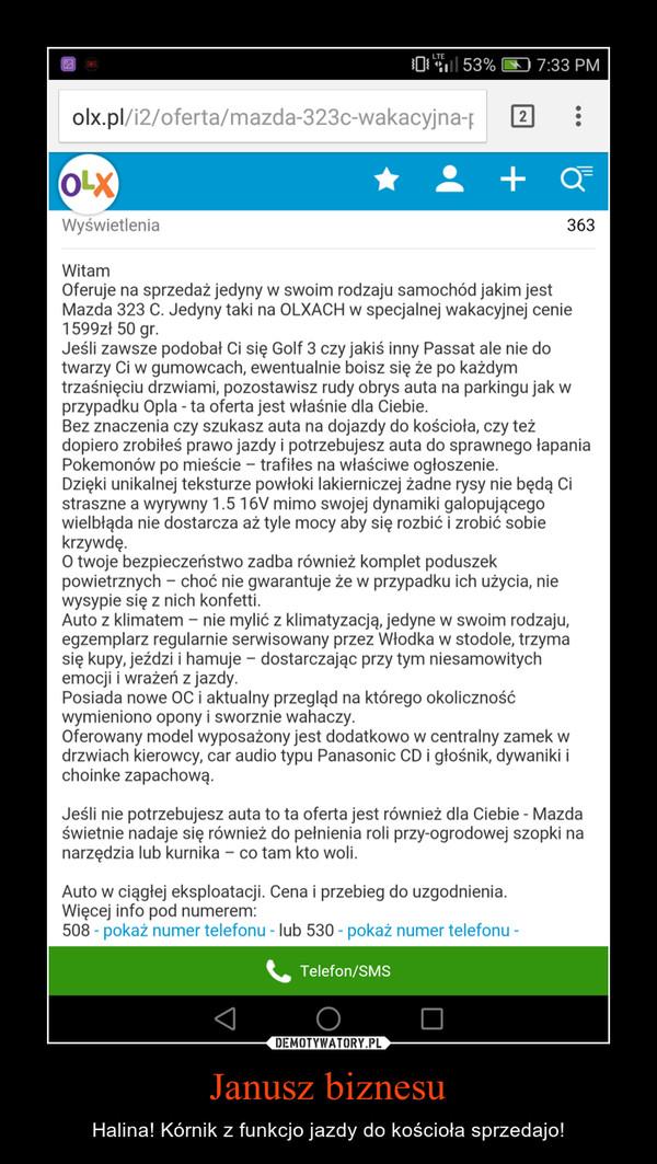 Janusz biznesu – Halina! Kórnik z funkcjo jazdy do kościoła sprzedajo!