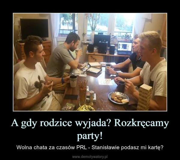 A gdy rodzice wyjada? Rozkręcamy party! – Wolna chata za czasów PRL - Stanisławie podasz mi kartę?