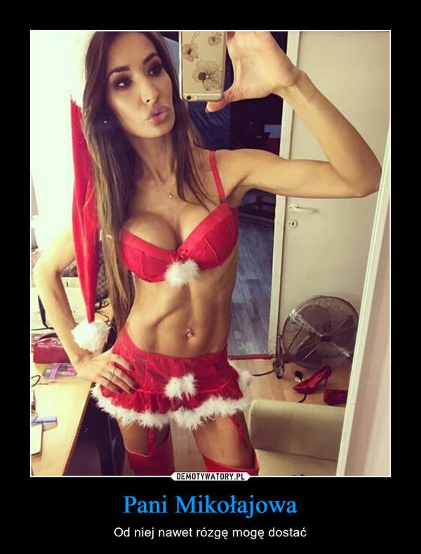 Pani Mikołajowa – Od niej nawet rózgę mogę dostać