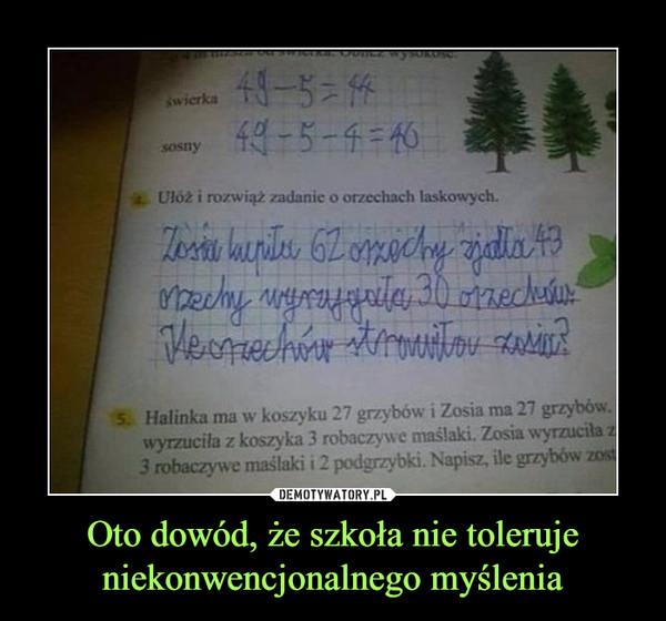 Oto dowód, że szkoła nie tolerujeniekonwencjonalnego myślenia –