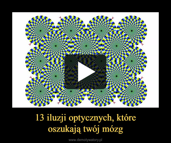 13 iluzji optycznych, któreoszukają twój mózg –