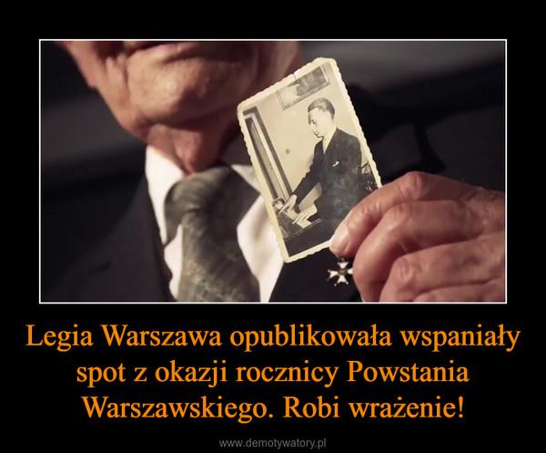Legia Warszawa opublikowała wspaniały spot z okazji rocznicy Powstania Warszawskiego. Robi wrażenie! –