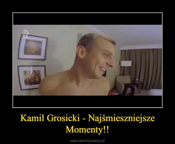 Kamil Grosicki - Najśmieszniejsze Momenty!! –