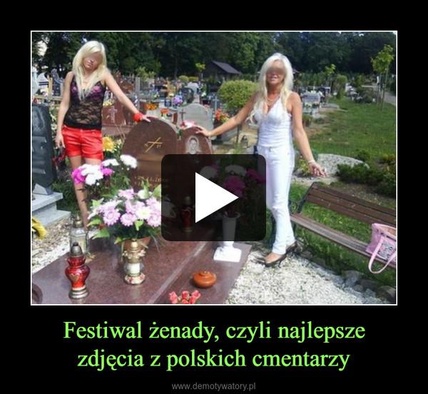 Festiwal żenady, czyli najlepszezdjęcia z polskich cmentarzy –
