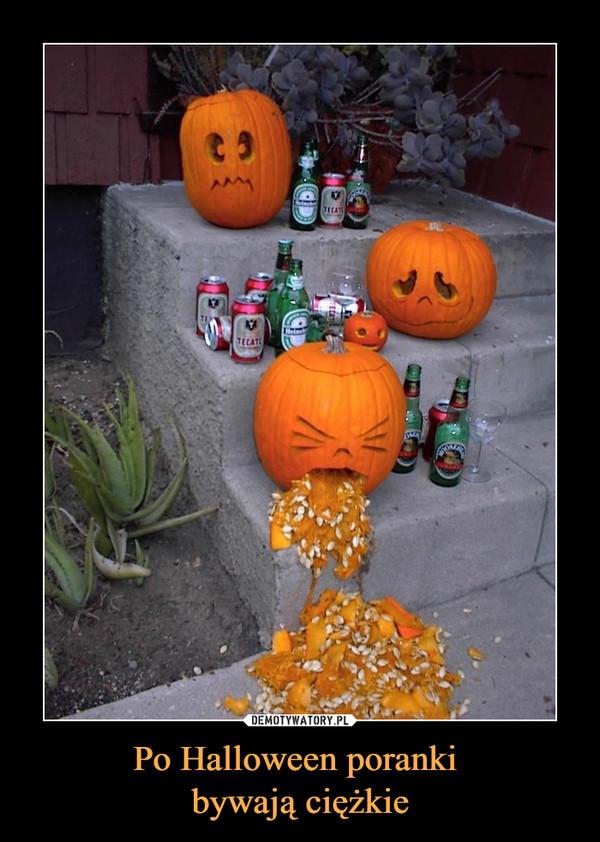 Po Halloween poranki bywają ciężkie –