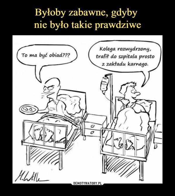 Byłoby zabawne, gdyby nie było takie prawdziwe – Demotywatory.pl