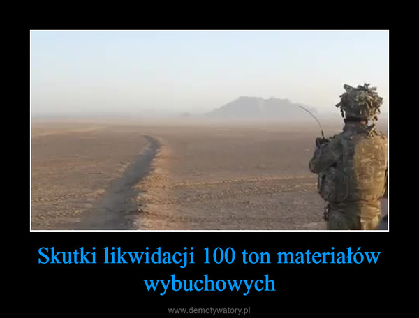 Skutki likwidacji 100 ton materiałów wybuchowych –