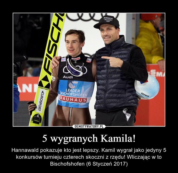 5 wygranych Kamila! – Hannawald pokazuje kto jest lepszy. Kamil wygrał jako jedyny 5 konkursów turnieju czterech skoczni z rzędu! Wliczając w to Bischofshofen (6 Styczeń 2017)