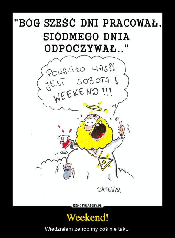 Weekend! – Demotywatory.pl