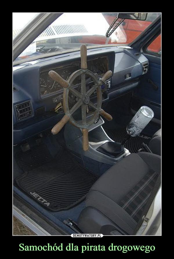 Samochód dla pirata drogowego –