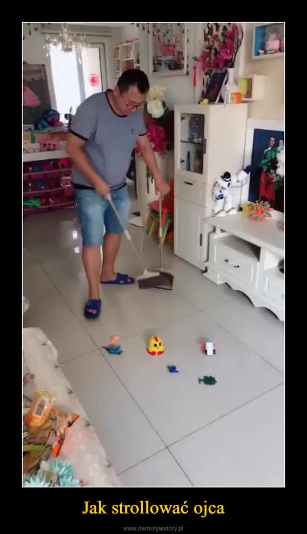 Jak strollować ojca –