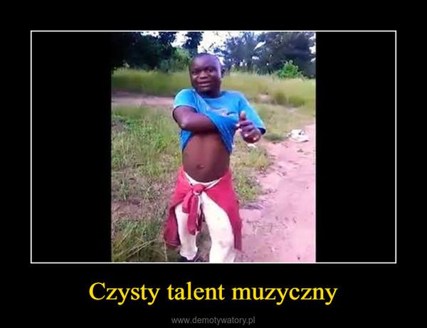Czysty talent muzyczny –