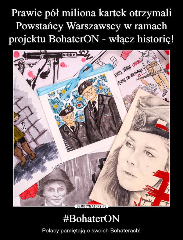#BohaterON – Polacy pamiętają o swoich Bohaterach!