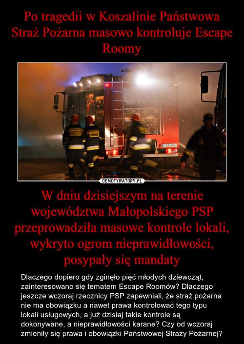 Po tragedii w Koszalinie Państwowa Straż Pożarna masowo kontroluje Escape Roomy W dniu dzisiejszym na terenie województwa Małopolskiego PSP przeprowadziła masowe kontrole lokali, wykryto ogrom nieprawidłowości, posypały się mandaty