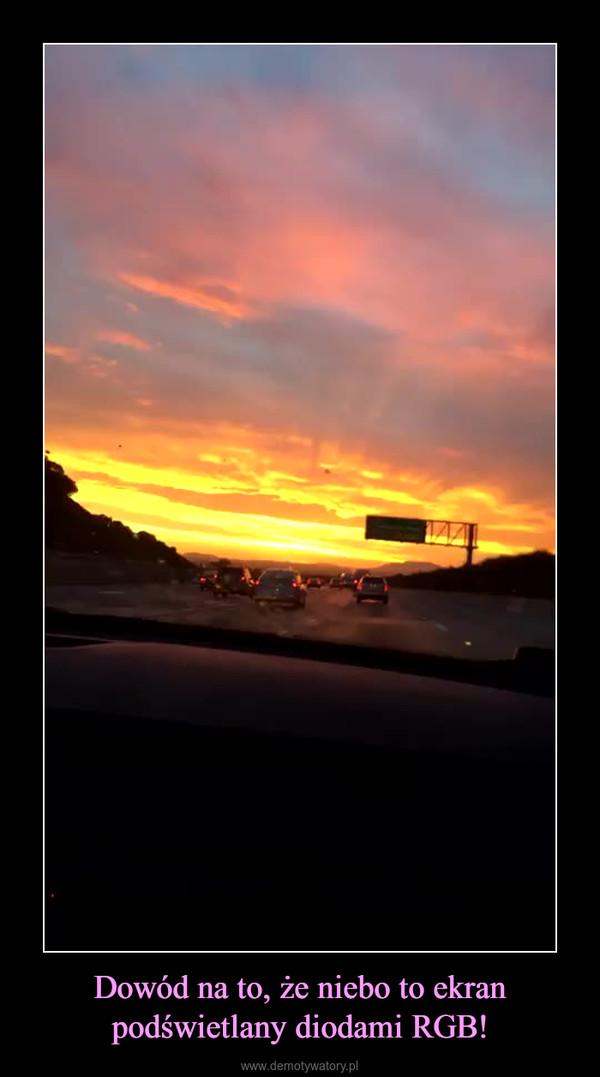 Dowód na to, że niebo to ekran podświetlany diodami RGB! –