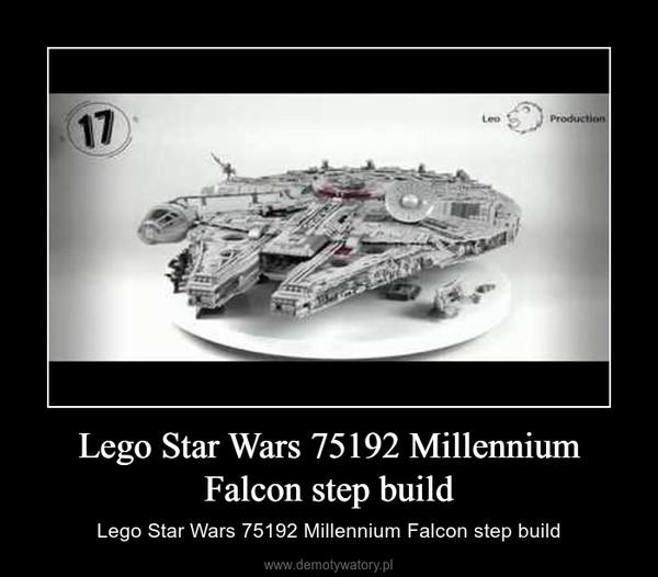Lego Star Wars 75192 Millennium Falcon step build – Lego Star Wars 75192 Millennium Falcon step build