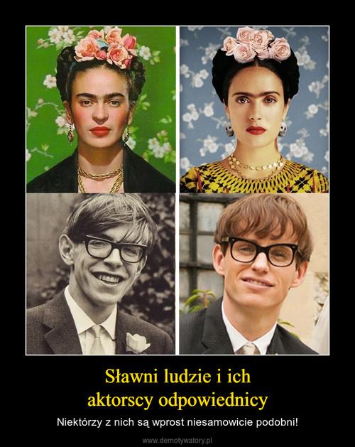 Sławni ludzie i ich aktorscy odpowiednicy